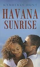 Havana Sunrise (Indigo: Sensuous Love…