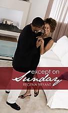 Except On Sunday (Indigo) by Regena Bryant
