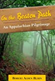 Rubin, Robert Alden: On the Beaten Path: An Appalachian Pilgrimage