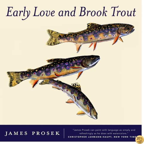 TEarly Love and Brook Trout: With Watercolor paintings by the author