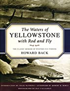 Waters of Yellowstone with Rod and Fly by…