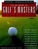 Bowden, Ken: The Methods of Golf's Masters: How They Played--and What you Can Learn from Them