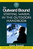 Randall, Glenn: Outward Bound Staying Warm in the Outdoors Handbook
