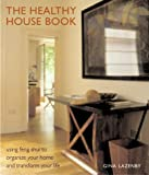 Lazenby, Gina: The Healthy House Book