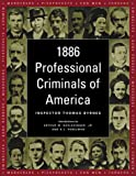 Byrnes, Thomas: 1886 Professional Criminals of America