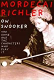 Richler, Mordecai: On Snooker: The Game and the Characters Who Play It