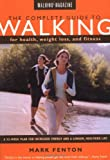 Fenton, Mark: The Complete Guide to Walking for Health, Weight Loss, and Fitness