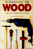 Scott, Ernest: Working in Wood: An Introduction
