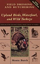 Field Dressing and Butchering Upland Birds,…