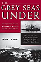 Grey Seas Under by Farley Mowat