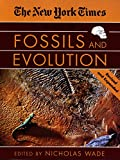 Wade, Nicholas: The New York Times Book of Fossils and Evolution