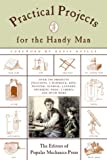 Popular Mechanics Press: Practical Projects for the Handy Man