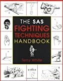 White, Terry: The Sas Fighting Techniques Handbook