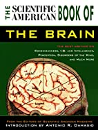 The Scientific American Book of the Brain by…