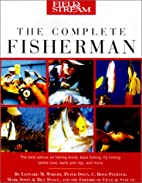 Field & Stream The Complete Fisherman (Field…