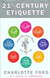 Ford, Charlotte: 21St-Century Etiquette: Charlotte Ford&#39;s Guide to Manners for the Modern Age