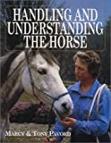 Pavord, Tony: Handling and Understanding the Horse