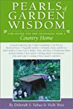 Tukua, Deborah S.: Pearls of Garden Wisdom: Time-Saving Tips and Techniques from a Country Home