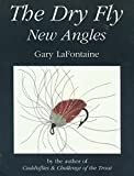 Lafontaine, Gary: Dry Fly: New Angles