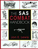 Lewis, John E.: The Sas Combat Handbook