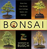 Busch, Werner M.: Bonsai : From Native Trees and Shrubs