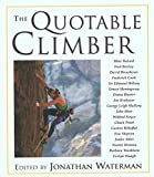Waterman, Jonathan: The Quotable Climber