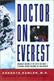 Kamler, Kenneth: Doctor on Everest: Emergency Medicine at the Top of the World--A Personal Account Including the 1996 Disaster