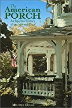 The American Porch: An Informal History of…