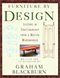 Blackburn, Graham: Furniture by Design: Lessons in Craftsmanship from a Master Woodworker