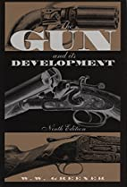 The Gun and Its Development by William…