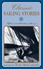 Classic Sailing Stories: Fifteen Incredible…