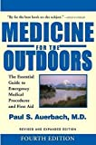 Auerbach, Paul S.: Medicine for the Outdoors: The Essential Guide to Emergency Medical Procedures and First Aid