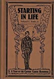 Fowler, Nathaniel C.: Starting in Life : A Turn-of-the-Century Career Handbook