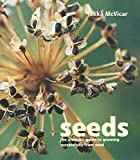 McVicar, Jekka: Seeds: The Ultimate Guide to Growing Sucessfully from Seed
