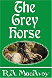 MacAvoy, R.A.: The Grey Horse