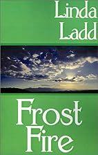 Frost Fire by Linda Ladd