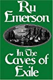 Emerson, Ru: In the Caves of Exile
