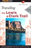 Fanselow, Julie: Traveling the Lewis and Clark Trail