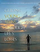 Guiding Young Teens Through Life's Losses by…
