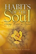 Habits of the Soul by Linda Perrone Rooney