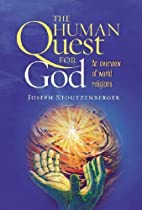 The Human Quest for God: An Overview of…
