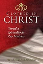 Clothed in Christ: Toward a Spirituality for…