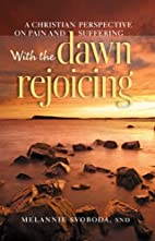 With the Dawn Rejoicing: A Christian…