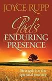 Joyce Rupp: God's Enduring Presence: Strength for the Spiritual Journey