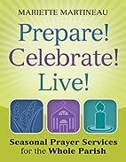 Prepare! Celebrate! Live It!: Seasonal…