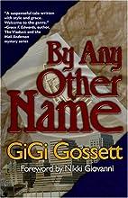 By Any Other Name by GiGi Gossett
