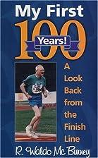 My First 100 Years! by R. Waldo McBurney