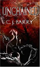 Unchained by C. J. Barry