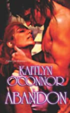 Abandon by Kaitlyn O'Connor