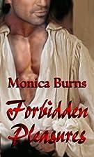 Forbidden Pleasures by Monica Burns